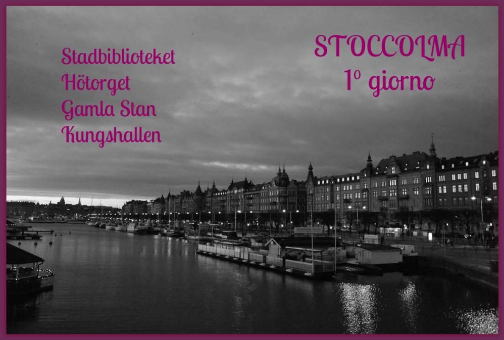 Stoccolma Stockholm giorno 1