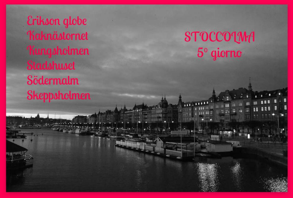 Stoccolma Stockholm giorno 5