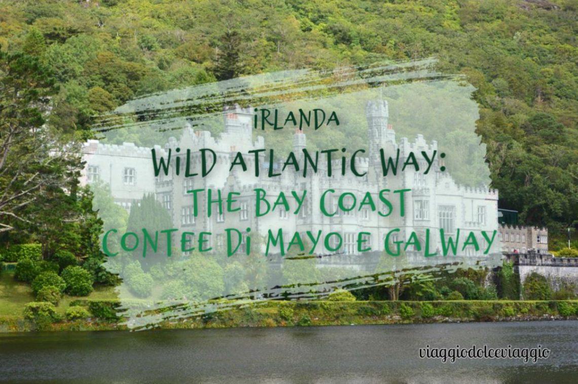 Cosa vedere nelle contee di mayo e galway, wild atlantic way